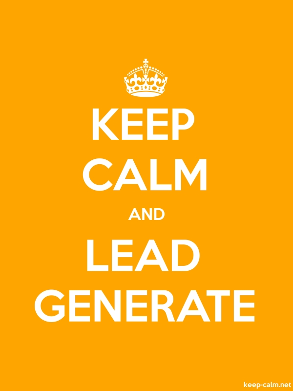 KEEP CALM AND LEAD GENERATE - white/orange - Default (600x800)