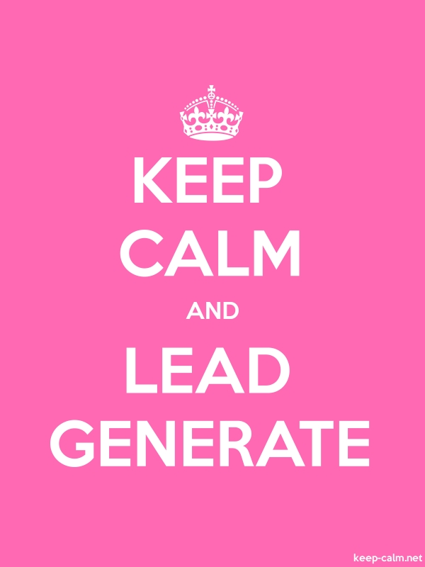 KEEP CALM AND LEAD GENERATE - white/pink - Default (600x800)