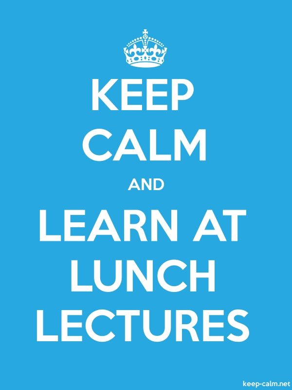 KEEP CALM AND LEARN AT LUNCH LECTURES - white/blue - Default (600x800)