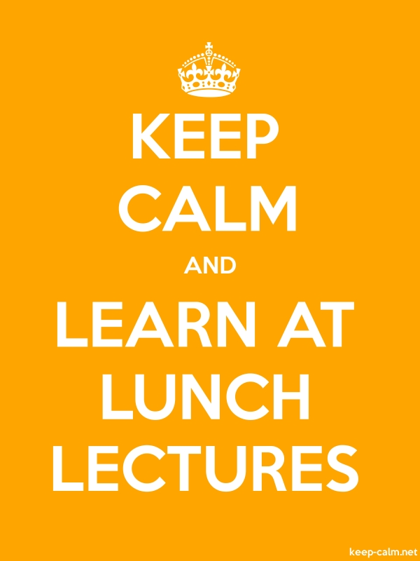 KEEP CALM AND LEARN AT LUNCH LECTURES - white/orange - Default (600x800)