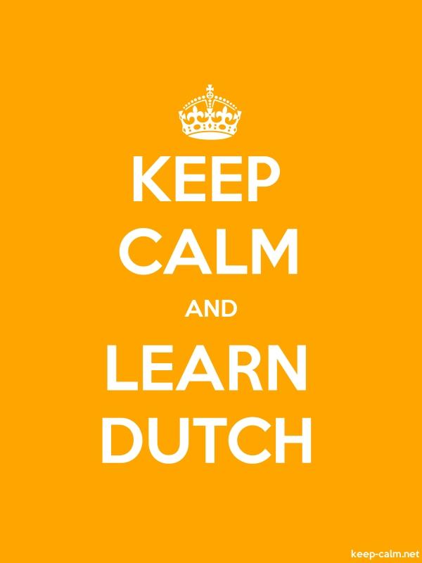 KEEP CALM AND LEARN DUTCH - white/orange - Default (600x800)