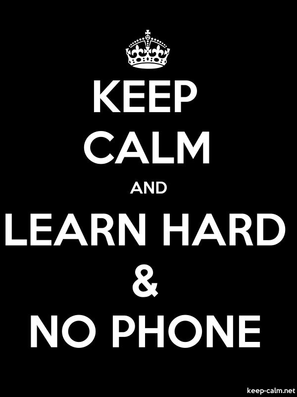 KEEP CALM AND LEARN HARD & NO PHONE - white/black - Default (600x800)