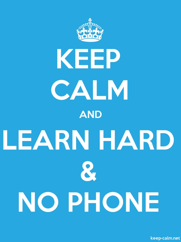 KEEP CALM AND LEARN HARD & NO PHONE - white/blue - Default (600x800)