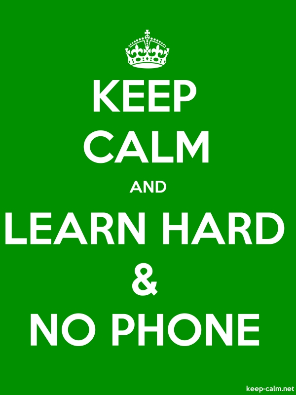 KEEP CALM AND LEARN HARD & NO PHONE - white/green - Default (600x800)