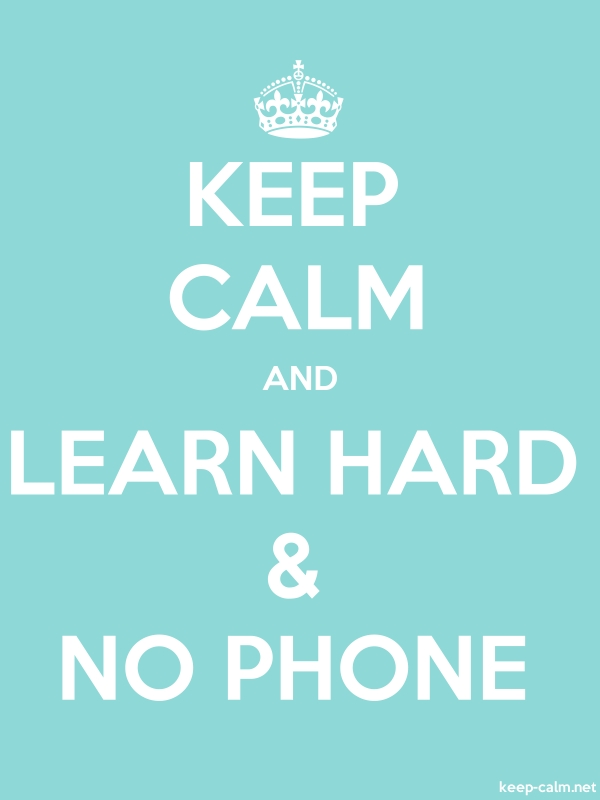 KEEP CALM AND LEARN HARD & NO PHONE - white/lightblue - Default (600x800)