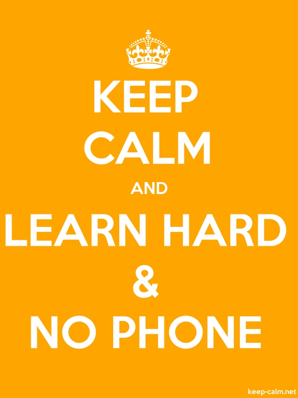 KEEP CALM AND LEARN HARD & NO PHONE - white/orange - Default (600x800)