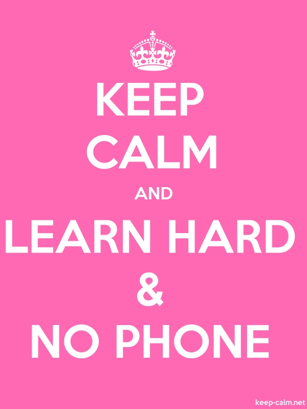 KEEP CALM AND LEARN HARD & NO PHONE - white/pink - Default (600x800)