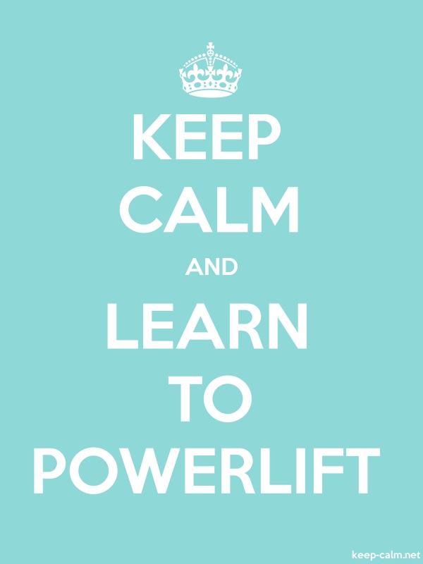 KEEP CALM AND LEARN TO POWERLIFT - white/lightblue - Default (600x800)