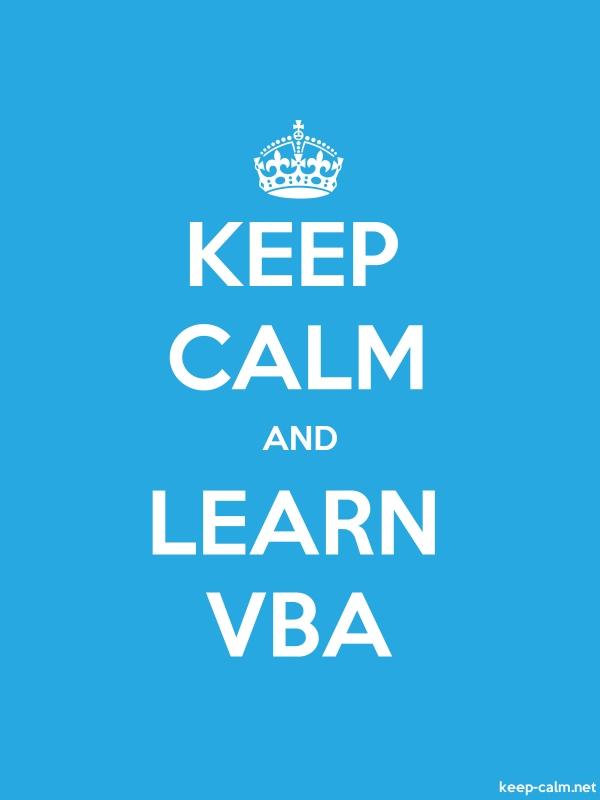 KEEP CALM AND LEARN VBA - white/blue - Default (600x800)