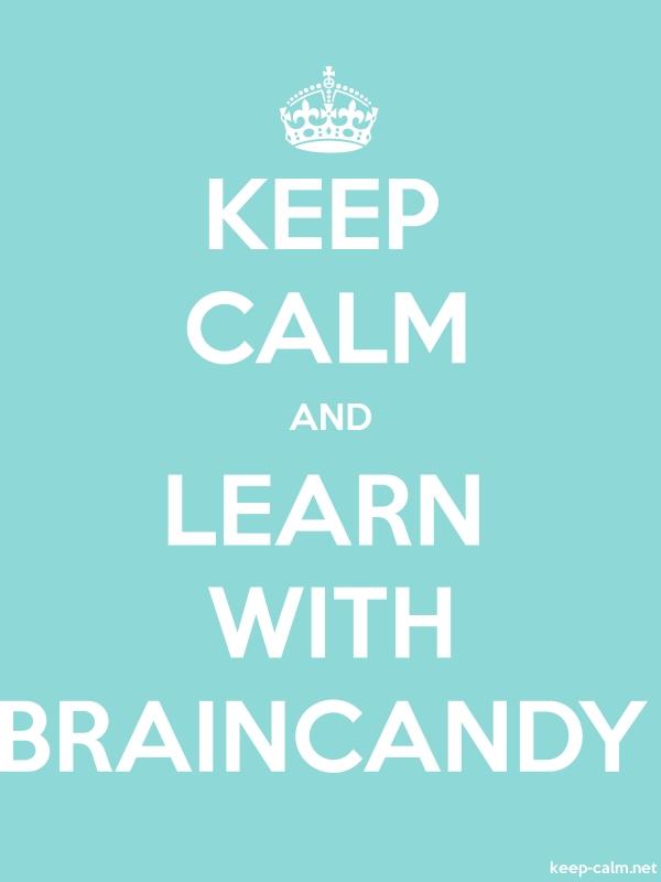 KEEP CALM AND LEARN WITH BRAINCANDY - white/lightblue - Default (600x800)