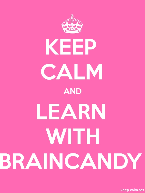 KEEP CALM AND LEARN WITH BRAINCANDY - white/pink - Default (600x800)