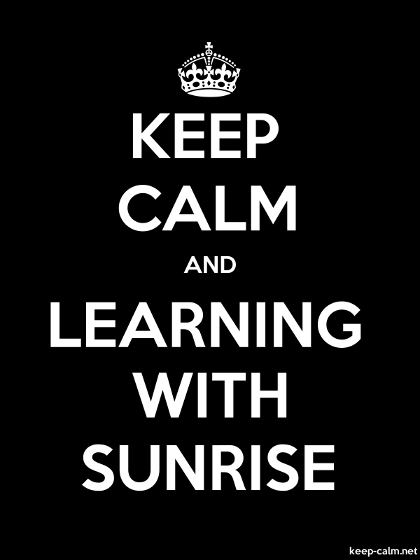 KEEP CALM AND LEARNING WITH SUNRISE - white/black - Default (600x800)