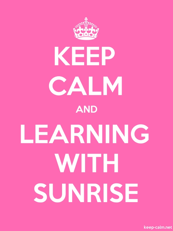 KEEP CALM AND LEARNING WITH SUNRISE - white/pink - Default (600x800)