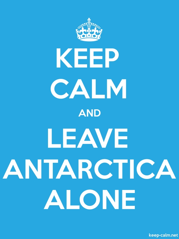 KEEP CALM AND LEAVE ANTARCTICA ALONE - white/blue - Default (600x800)