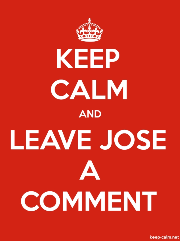 KEEP CALM AND LEAVE JOSE A COMMENT - white/red - Default (600x800)