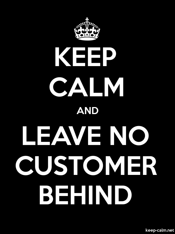 KEEP CALM AND LEAVE NO CUSTOMER BEHIND - white/black - Default (600x800)