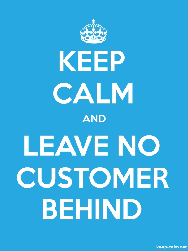 KEEP CALM AND LEAVE NO CUSTOMER BEHIND - white/blue - Default (600x800)