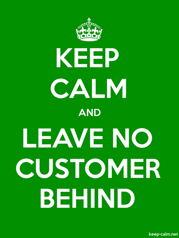 KEEP CALM AND LEAVE NO CUSTOMER BEHIND - white/green - Default (600x800)