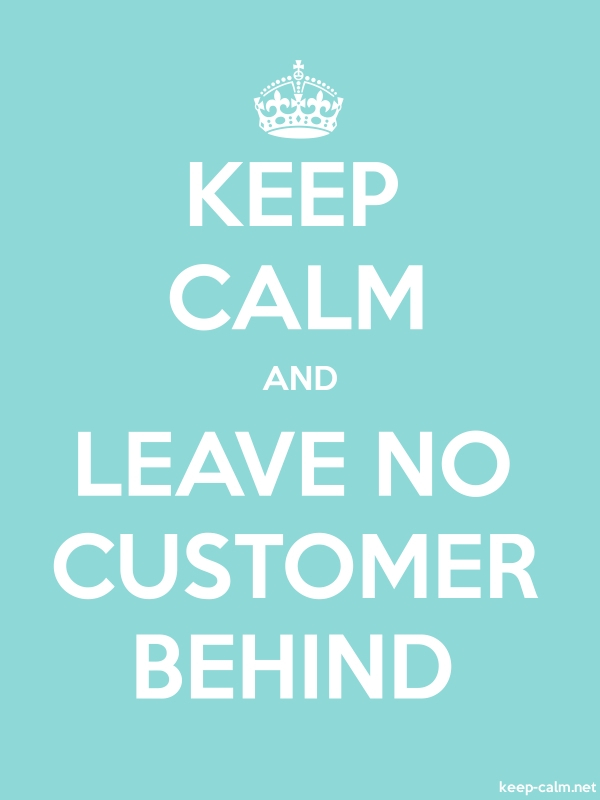 KEEP CALM AND LEAVE NO CUSTOMER BEHIND - white/lightblue - Default (600x800)