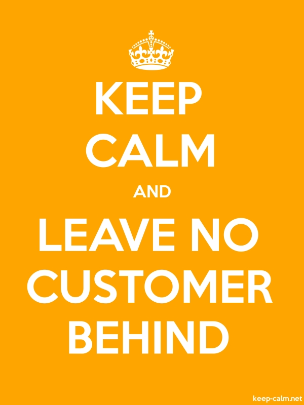 KEEP CALM AND LEAVE NO CUSTOMER BEHIND - white/orange - Default (600x800)