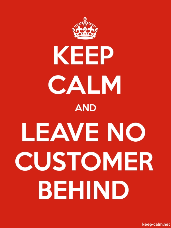 KEEP CALM AND LEAVE NO CUSTOMER BEHIND - white/red - Default (600x800)