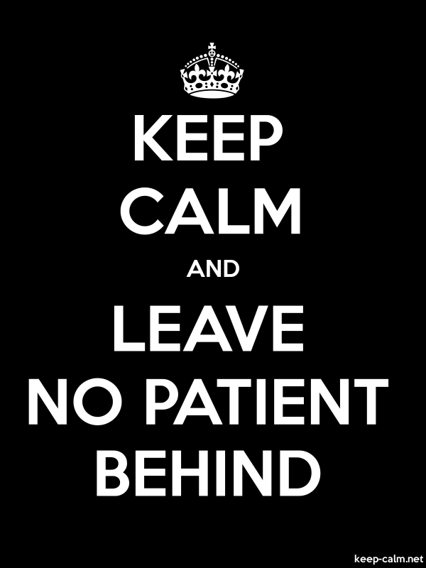 KEEP CALM AND LEAVE NO PATIENT BEHIND - white/black - Default (600x800)