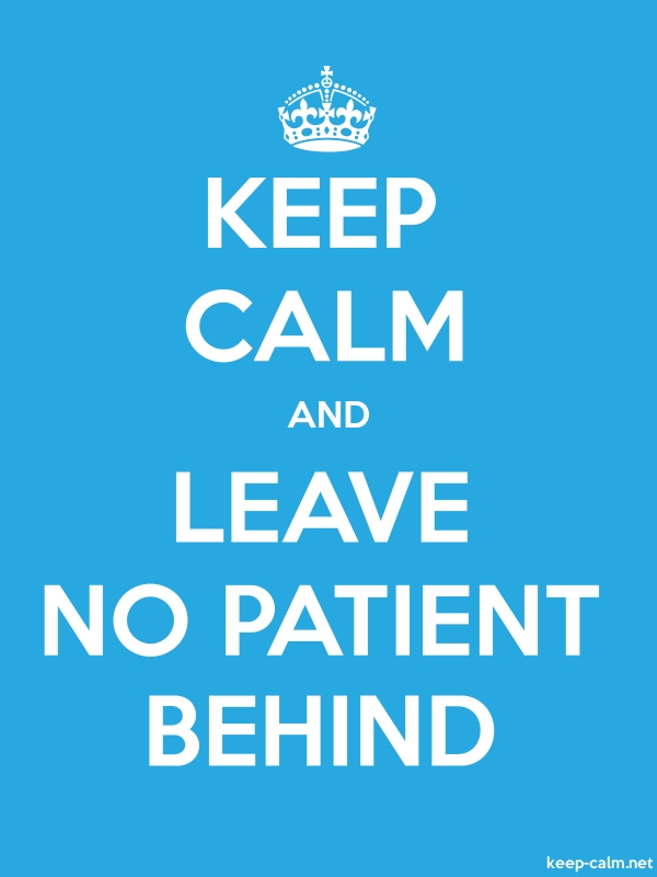 KEEP CALM AND LEAVE NO PATIENT BEHIND - white/blue - Default (600x800)