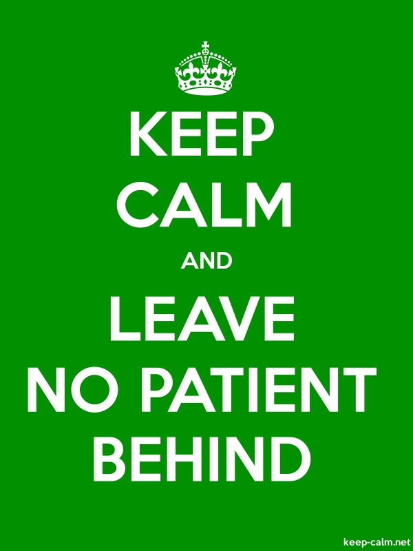 KEEP CALM AND LEAVE NO PATIENT BEHIND - white/green - Default (600x800)