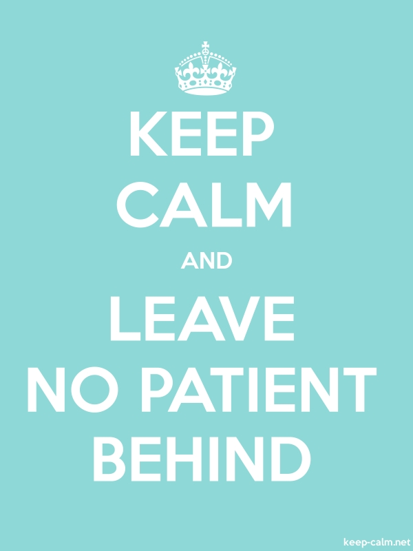 KEEP CALM AND LEAVE NO PATIENT BEHIND - white/lightblue - Default (600x800)