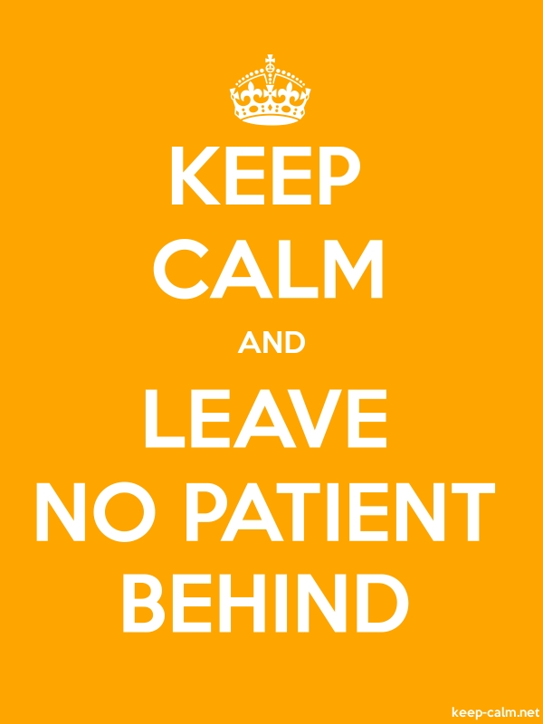 KEEP CALM AND LEAVE NO PATIENT BEHIND - white/orange - Default (600x800)