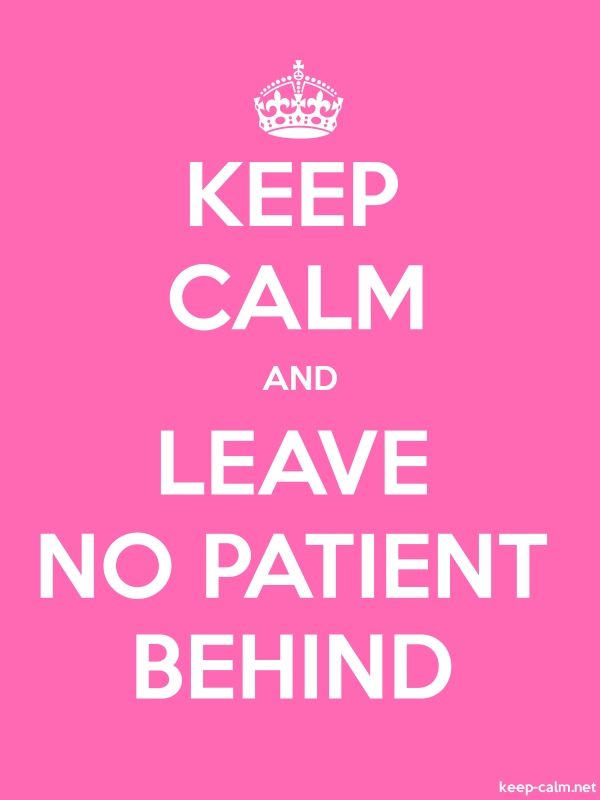 KEEP CALM AND LEAVE NO PATIENT BEHIND - white/pink - Default (600x800)