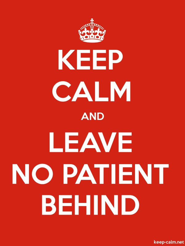 KEEP CALM AND LEAVE NO PATIENT BEHIND - white/red - Default (600x800)