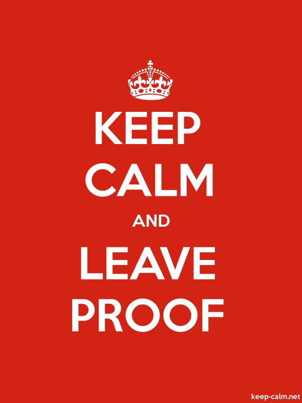 KEEP CALM AND LEAVE PROOF - white/red - Default (600x800)