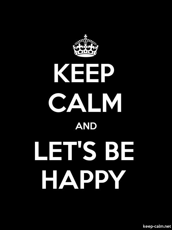 KEEP CALM AND LET'S BE HAPPY - white/black - Default (600x800)