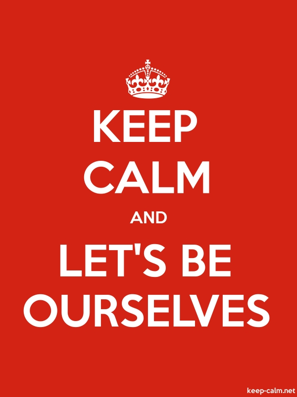KEEP CALM AND LET'S BE OURSELVES - white/red - Default (600x800)
