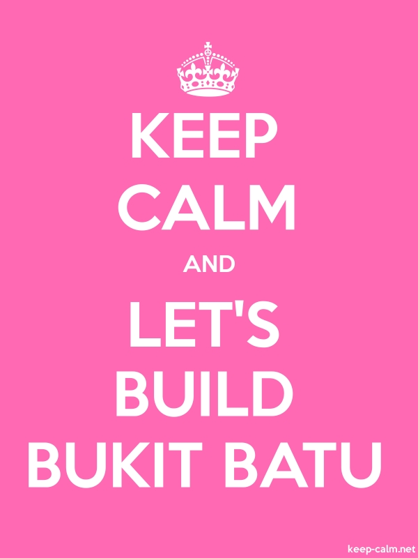 KEEP CALM AND LET'S BUILD BUKIT BATU - white/pink - Default (600x800)