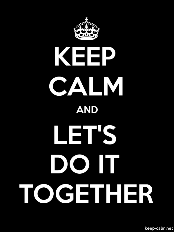 KEEP CALM AND LET'S DO IT TOGETHER - white/black - Default (600x800)