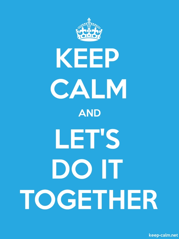 KEEP CALM AND LET'S DO IT TOGETHER - white/blue - Default (600x800)