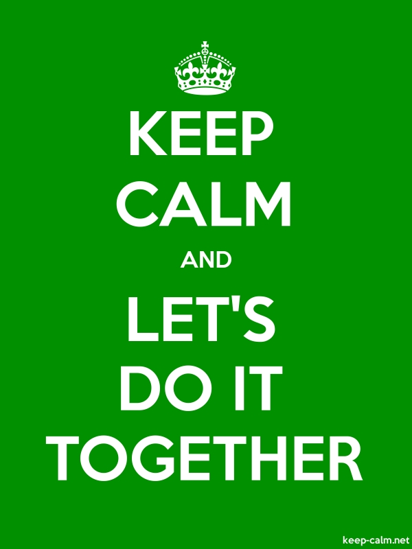 KEEP CALM AND LET'S DO IT TOGETHER - white/green - Default (600x800)