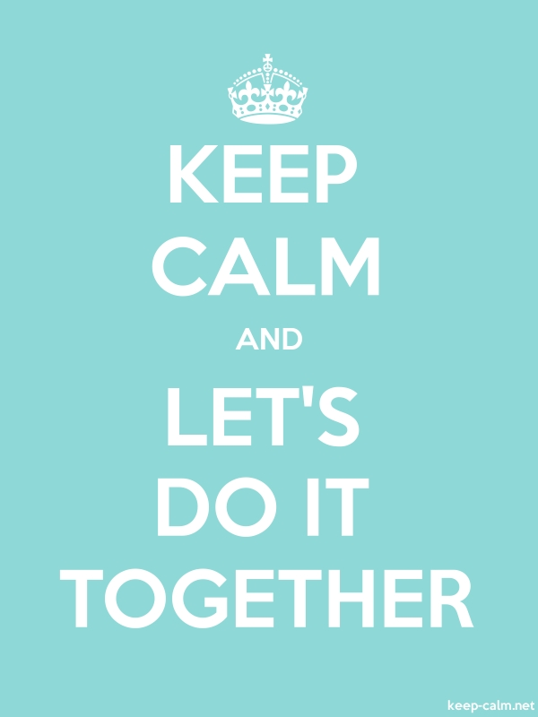 KEEP CALM AND LET'S DO IT TOGETHER - white/lightblue - Default (600x800)