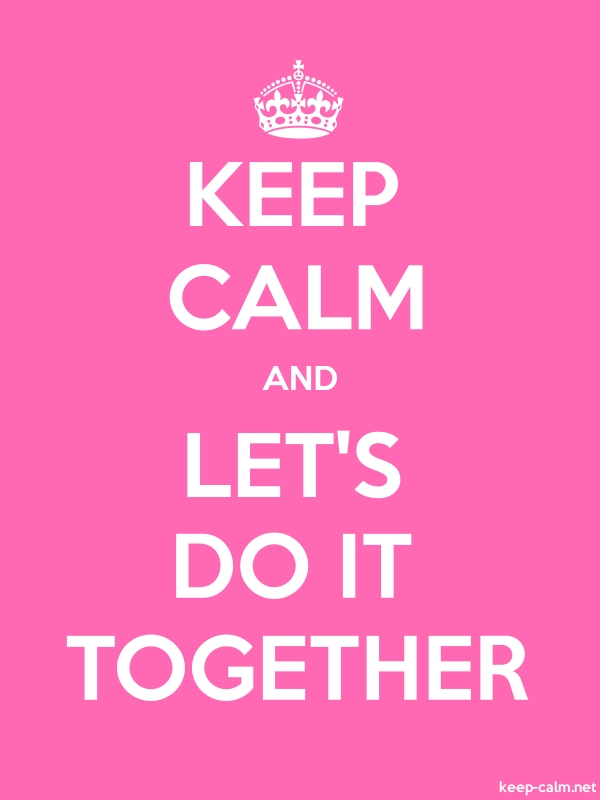 KEEP CALM AND LET'S DO IT TOGETHER - white/pink - Default (600x800)