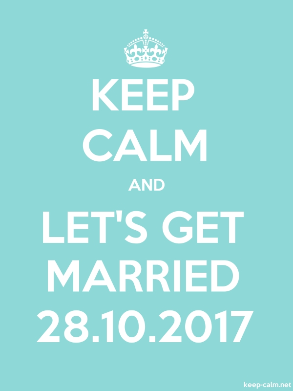 KEEP CALM AND LET'S GET MARRIED 28.10.2017 - white/lightblue - Default (600x800)