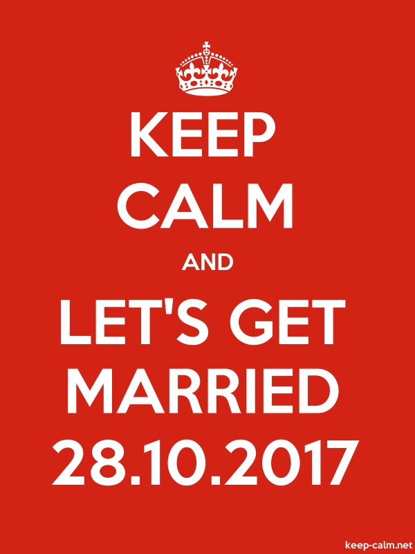 KEEP CALM AND LET'S GET MARRIED 28.10.2017 - white/red - Default (600x800)