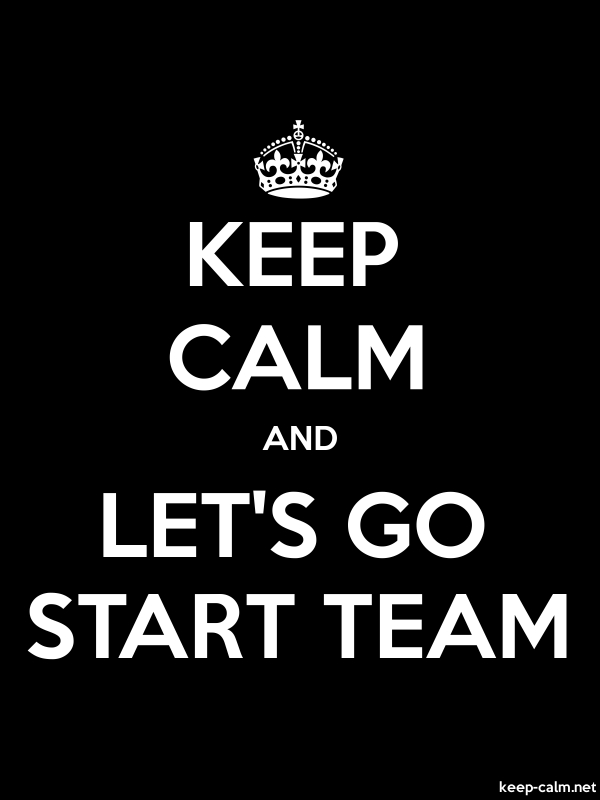 KEEP CALM AND LET'S GO START TEAM - white/black - Default (600x800)