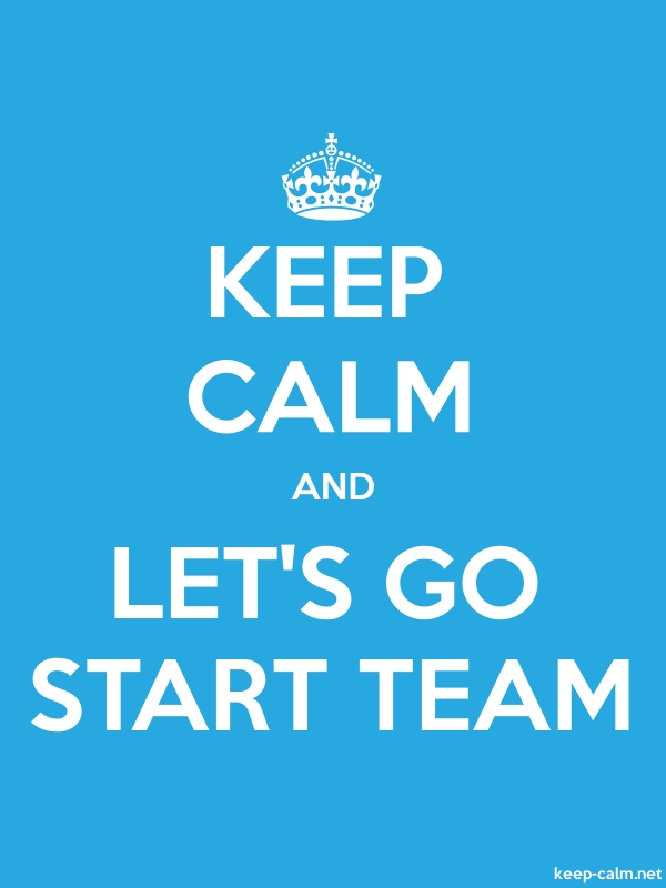 KEEP CALM AND LET'S GO START TEAM - white/blue - Default (600x800)