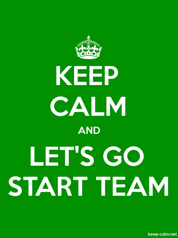 KEEP CALM AND LET'S GO START TEAM - white/green - Default (600x800)