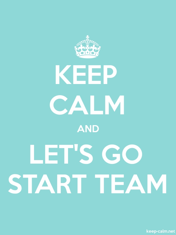 KEEP CALM AND LET'S GO START TEAM - white/lightblue - Default (600x800)