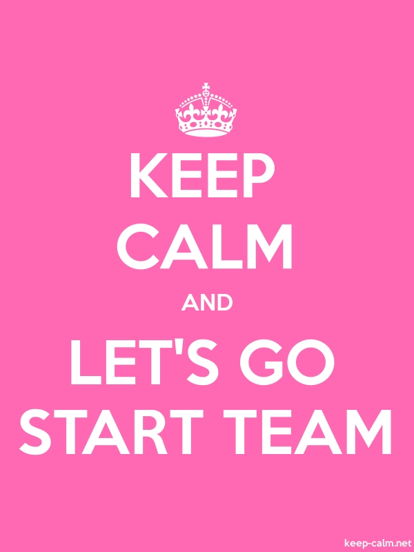 KEEP CALM AND LET'S GO START TEAM - white/pink - Default (600x800)