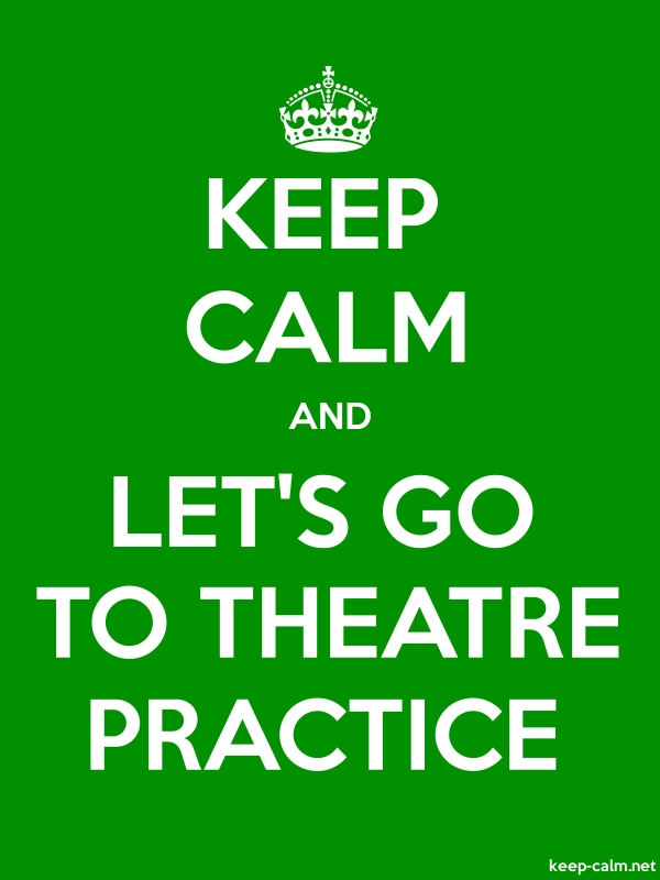 KEEP CALM AND LET'S GO TO THEATRE PRACTICE - white/green - Default (600x800)