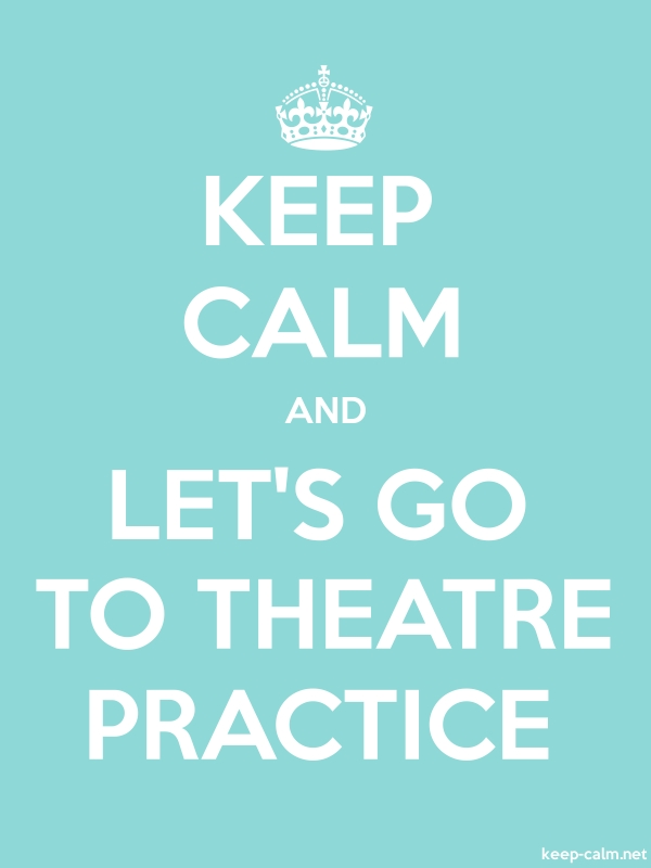 KEEP CALM AND LET'S GO TO THEATRE PRACTICE - white/lightblue - Default (600x800)